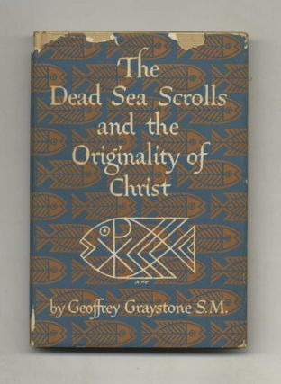 The Dead Sea Scrolls and the Originality of Christ