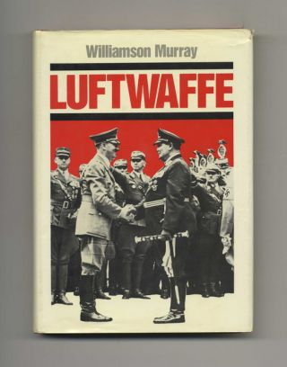 Luftwaffe - 1st Edition/1st Printing. Williamson Murray