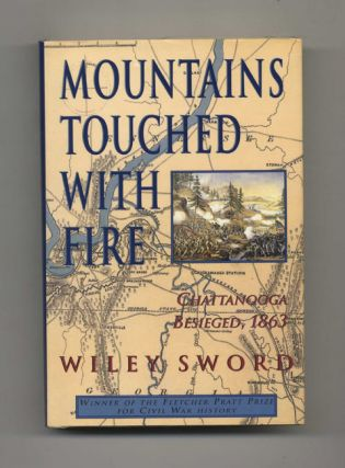Mountains Touched with Fire: Chattanooga Besieged, 1863 - 1st Edition/1st Printing