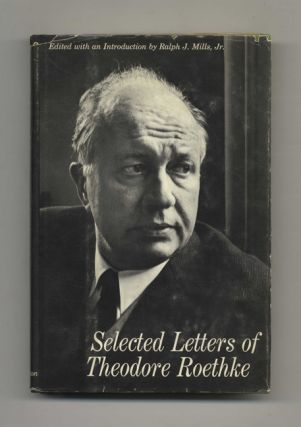 Selected Letters of Theodore Roethke - 1st Edition/1st Printing