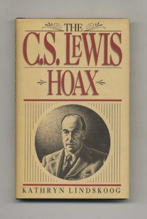 The C. S. Lewis Hoax - 1st Edition/1st Printing