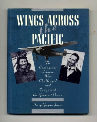 Wings Across the Pacific: the Courageous Aviators Who Challenged and Conquered the Greatest Ocean...