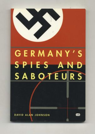 Germany's Spies and Saboteurs - 1st Edition/1st Printing. David Alan Johnson