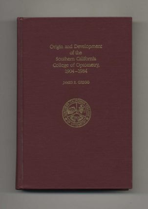 Origin and Development of the Southern California College of Optometry, 1904-1984