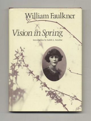 Vision in Spring. William Faulkner, Intro. Judith L. Sensibar