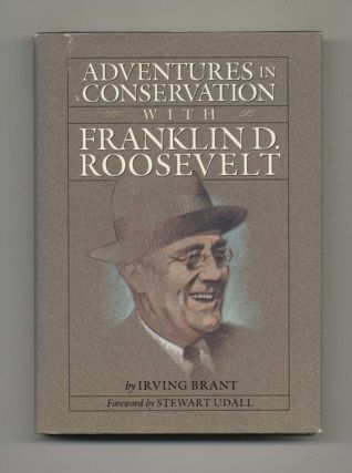 Adventures in Conservation with Franklin D. Roosevelt