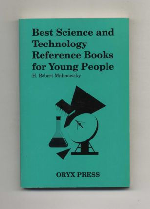 Best Science and Technology Reference Books for Young People. H. Robert Malinowsky
