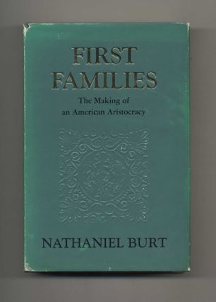 First Families: The Making of an American Aristocracy - 1st Edition/1st Printing