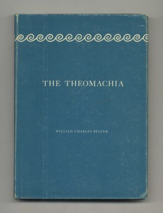 The Theomachia: A Trilogy - 1st Edition/1st Printing. William Charles Beller