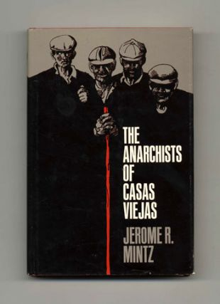 The Anarchists Of Casas Viejas - 1st Edition/1st Printing