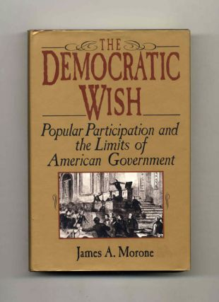 The Democratic Wish - 1st Edition/1st Printing