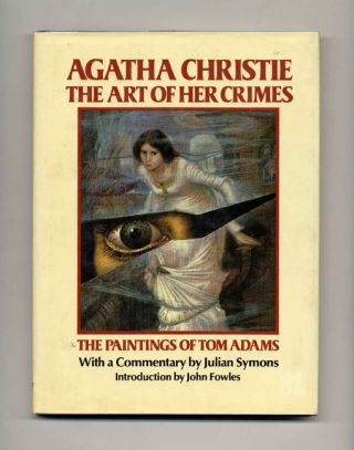 Agatha Christie: The Art of Her Crimes. Julian Symons