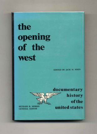 The Opening of the West - 1st Edition/1st Printing