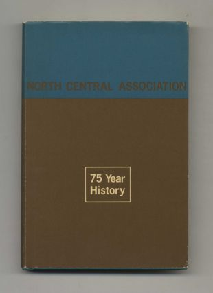 Voluntary Accreditation: A History of the North Central Association, 1945-1970 - 1st Edition/1st...