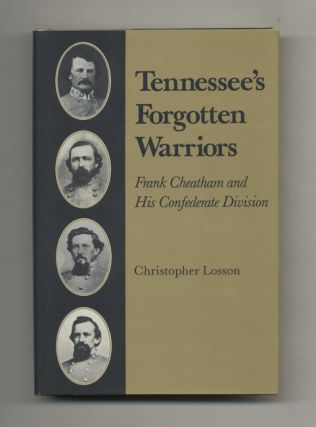 Tennessee's Forgotten Warriors: Frank Cheatam and His Confederate Division - 1st Edition/1st...