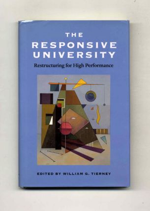 The Responsive University: Restructuring for High Performance