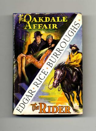 The Oakdale Affair / The Rider - 1st Edition. Edgar Rice Burroughs