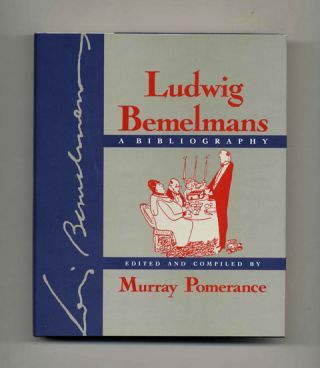 Ludwig Bemelmans: A Bibliography - 1st Edition/1st Printing. Murray Pomerance