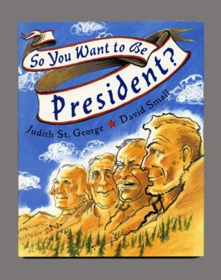So You Want to be President? - 1st Edition/1st Printing