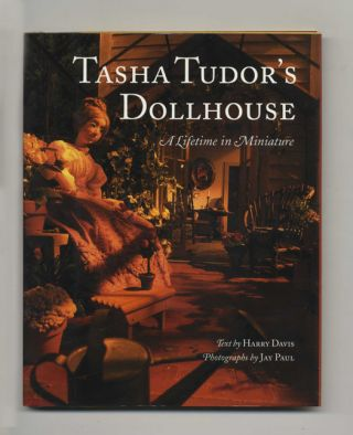 Tasha Tudor's Dollhouse: A Lifetime in Miniature - 1st Edition/1st Printing. Harry Davis