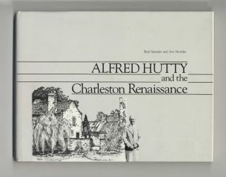 Alfred Hutty and the Charleston Renaissance - 1st Edition/1st Printing