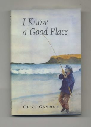 I Know a Good Place - 1st Edition/1st Printing