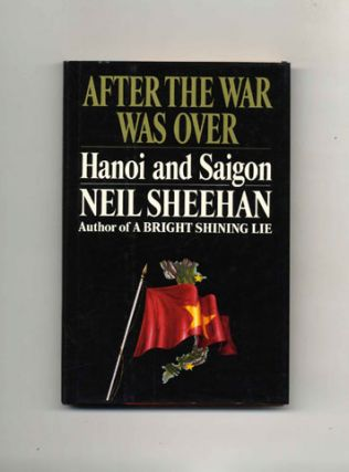 After the War Was Over: Hanoi and Saigon - 1st Edition/1st Printing