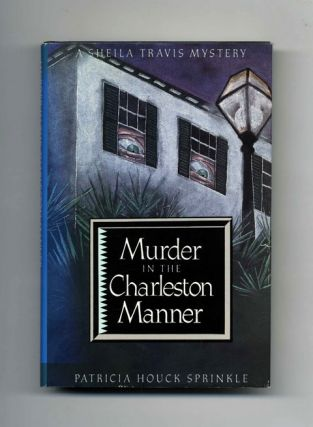 Murder in the Charleston Manner - 1st Edition/1st Printing. Patricia Houck Sprinkle