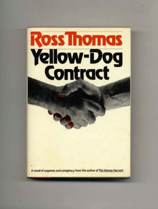 Yellow-Dog Contract - 1st Edition/1st Printing. Ross Thomas