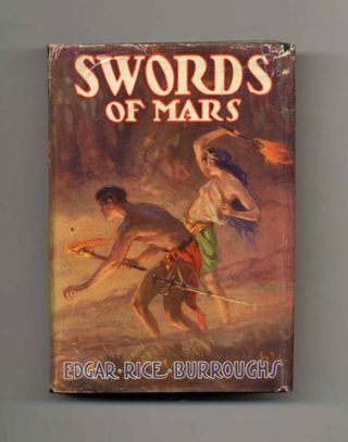 Swords of Mars - 1st Edition/1st Printing. Edgar Rice Burroughs