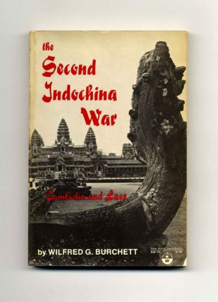 The Second Indochina War: Cambodia and Laos - 1st Edition/1st Printing. Wilfred G. Burchett