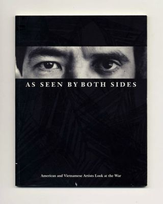As Seen by Both Sides: American and Vietnamese Artists Look At the War - 1st Edition/1st Printing