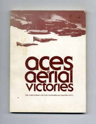 Aces & Aerial Victories: the United States Air Force in Southeast Asia 1965-1973 - 1st Edition/1st Printing