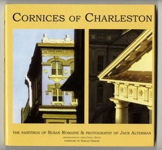 Cornices of Charleston - 1st Edition/1st Printing. Susan Romaine, Jack Alterman