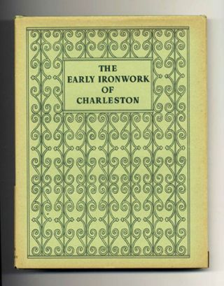 The Early Ironwork of Charleston - 1st Edition/1st Printing