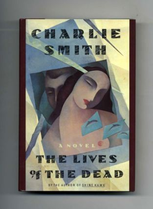 The Lives Of The Dead; A Novel - 1st Edition/1st Printing