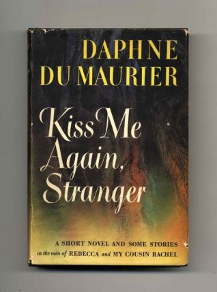 Kiss Me Again, Stranger: A Collection of Eight Stories Long and Short - 1st Edition/1st Printing