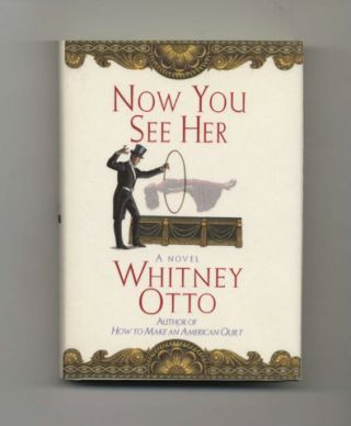 Now You See Her - 1st Edition/1st Printing. Whitney Otto