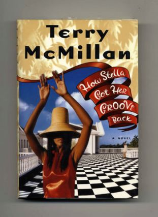 How Stella Got Her Groove Back - 1st Edition/1st Printing. Terry McMillan.