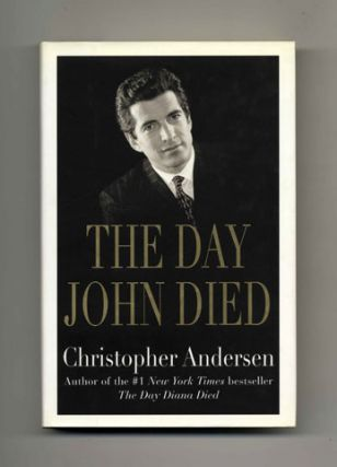The Day John Died - 1st Edition/1st Printing. Christopher Andersen