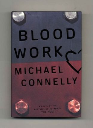 Blood Work - 1st Edition/1st Printing. Michael Connelly