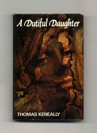 A Dutiful Daughter - 1st Edition/1st Printing. Thomas Keneally