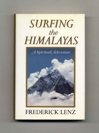 Surfing the Himalayas: a Spiritual Adventure - 1st Edition/1st Printing