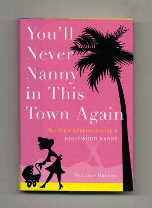 You'll Never Nanny in This Town Again - 1st Edition/1st Printing