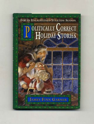 Politically Correct Holiday Stories: For an Enlightened Yuletide Season - 1st Edition/1st...