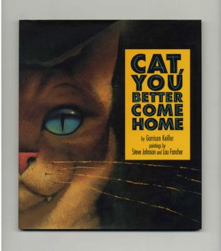 Cat, You Better Come Home - 1st Edition/1st Printing