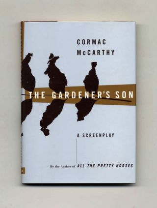 The Gardener's Son: A Screenplay - 1st Edition/1st Printing