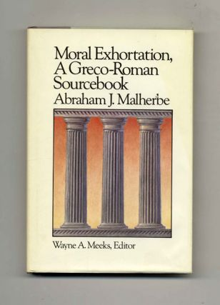 Moral Exhortation, A Greco-Roman Sourcebook -1st Edition/1st Printing