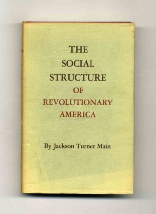 The Social Structure of Revolutionary America -1st Edition/1st Printing