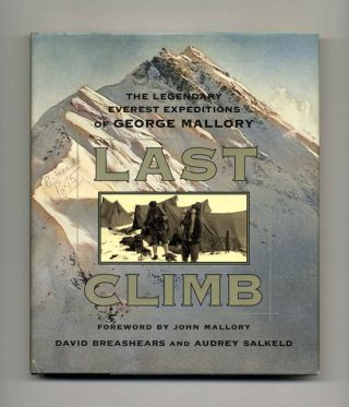 Last Climb: The Legendary Everest Expedition of George Mallory - 1st Edition/1st Printing. David...